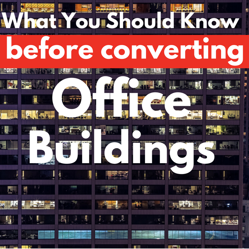 What You Should Know Before Converting Office Buildings